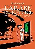 L'Arabe du futur - volume 3 -