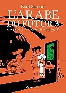 vignette de 'L'Arabe du futur n° Tome 3<br /> Une jeunesse au Moyen-Orient (1985-1987) (Riad Sattouf)'
