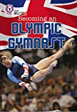 Becoming an Olympic Gymnast: Band 18/Pearl (Collins Big Cat)