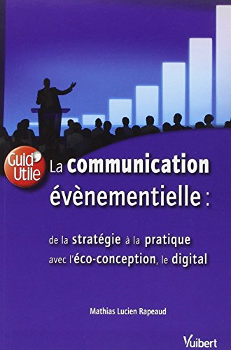 la-communication-vnementielle-de-la-stratgie--la-pratique-inclus-l-39-co-conception-et-le-digital