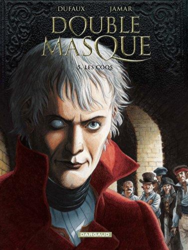 Double Masque - tome 5 - Les coqs