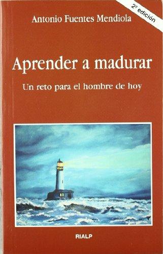 Descargar Libro Aprender a madurar (Bolsillo) de Antonio Fuentes Mendiola