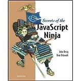 [(Secrets of the JavaScript Ninja)] [ By (author) John Resig ] [February, 2014]