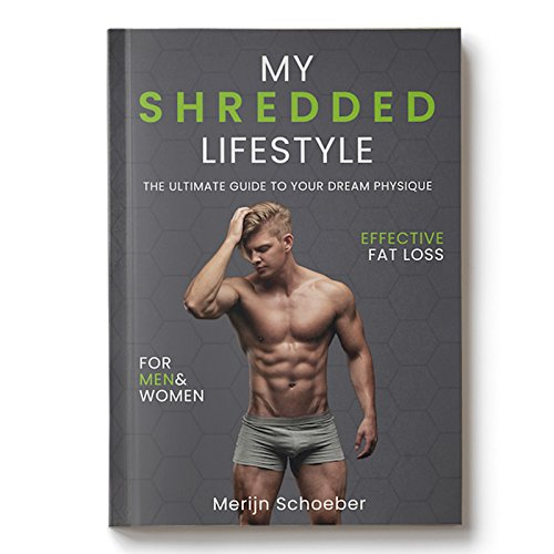 My Shredded Lifestyle, The Ultimate Guide To Your Dream Physique