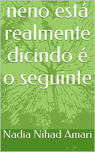 neno está realmente dicindo é o seguinte (Galician Edition) por Nadia Nihad  Amari