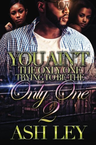 Epub Free Download You Ain't The Only One, Trying To Be The Only One 2