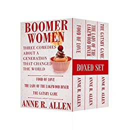 Boomer Women: Three Comedies About A Generation That Changed The World by [Allen, Anne R.]