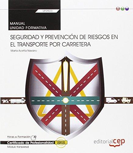Manual. Seguridad y prevención de riesgos en el transporte por carretera (Transversal: UF0923). Certificados de profesionalidad por Marta Aceña Navarro