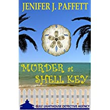 Murder at Shell Key (A Gulf Lighthouse Detective Agency Mystery Book 1)