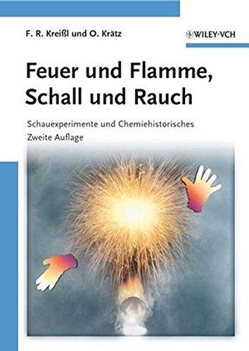 (Feuer und Flamme, Schall und Rauch: Schauexperimente und Chemiehistorisches)