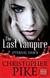 The Eternal Dawn: Book 7 (Last Vampire)