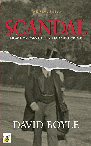 Scandal: How homosexuality became a crime (English Edition)