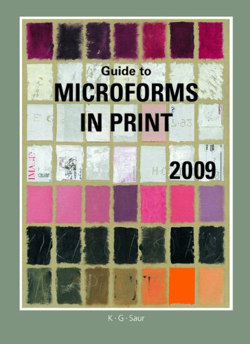 Guide to Microforms in Print: Author Title 2009: Incorporating International Microforms in Print
