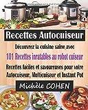 Recettes Autocuiseur: Découvrez la cuisine saine avec 101 recettes inratables au...