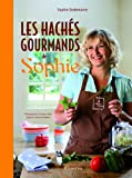 Telecharger Livres Les haches gourmands de Sophie (PDF,EPUB,MOBI) gratuits en Francaise