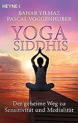 Yoga Siddhis: Der geheime Weg zu Sensitivität und Medialität