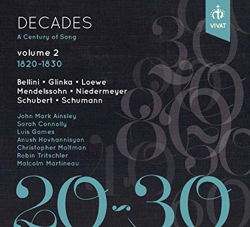 decades-a-century-of-songs-vol-2-1820-1830-connolly-ainsley-maltman-gomes-tritschler-hovhannisyan-ma