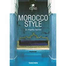Morocco Style: Exteriors, Interiors, Details