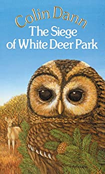 The Siege Of White Deer Park (Animals of Farthing Wood) by [Dann, Colin]