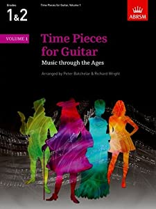 Time Pieces for Guitar, Volume 1: Music through the Ages in 2 Volumes: v. 1 (Time Pieces (ABRSM))