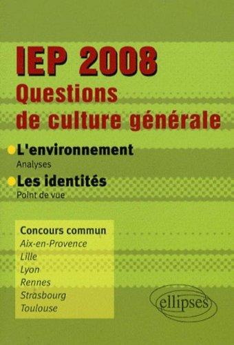 Questions de culture générale IEP 2008 : L'environnement-Les identités