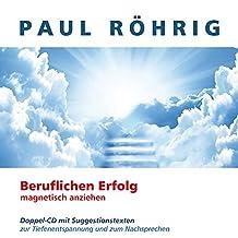 Beruflichen Erfolg magnetisch anziehen: Doppel-CD mit Suggestionstexte zur Tiefenentspannung und zum Nachsprechen.