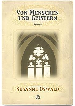 Von Menschen und Geistern: Roman