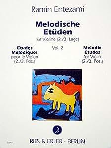 Ramin Entezami. Etudes Melodiques. Violon 2./3. Positions