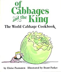 Of Cabbages and the King: The World Cabbage Cookbook by Eloise Paananen (1984-03-03)