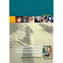 Medienkompetenz und Sprachförderung in der frühkindlichen Bildung: Konzeption und Evaluation von Fortbildungsangeboten
