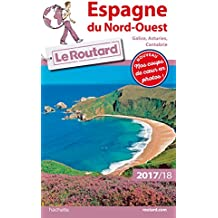 Guide du Routard Espagne du Nord-Ouest 2017/18 : (Galice, Asturies, Cantabrie)