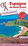 Guide du Routard Espagne du Nord-Ouest 2017/18: (Galice, Asturies, Cantabrie)