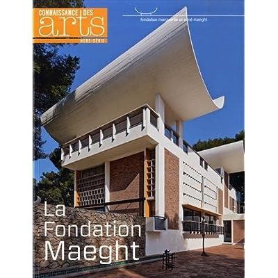 Connaissance des Arts, Hors-série N° 623 : La Fondation Maeght