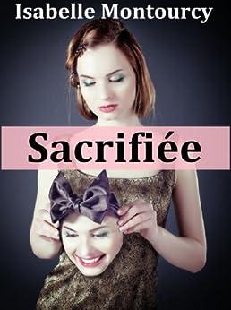Sacrifiée par [Montourcy, Isabelle]