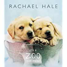 It's a Zoo Out There by Rachael Hale (2005-10-25)