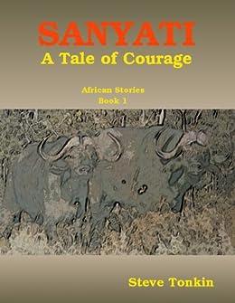 SANYATI -- A Tale of Courage by [Tonkin, Steve]