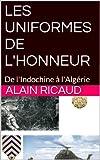 LES UNIFORMES DE L'HONNEUR: De l'Indochine à l'Algérie (French Edition)