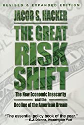 The Great Risk Shift: The New Economic Insecurity and the Decline of the American Dream by Jacob S. Hacker (2008-01-17)