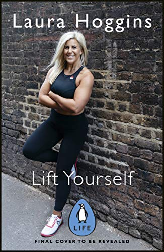 Lift Yourself: A Training Guide to Getting Fit and Feeling Strong for Life (English Edition)