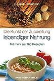 Die Kunst der Zubereitung lebendiger Nahrung (Amazon.de)