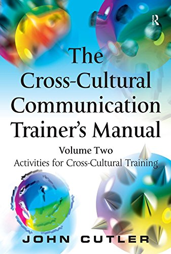 The Cross-Cultural Communication Trainer's Manual: Volume Two: Activities for Cross-Cultural Training (English Edition)