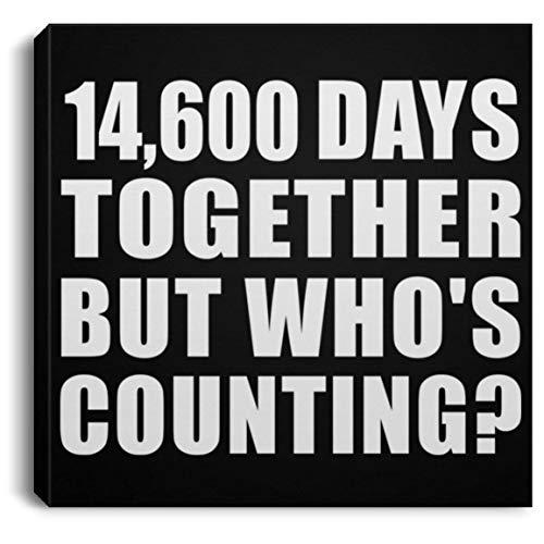 Designsify 40th Anniversary 14,600 Days Together But Whos Counting - Canvas Square Leinwandbild Rechteckig 20x20 cm Wand-Dekoration - Geschenk zum Geburtstag Jahrestag Muttertag Vatertag Ostern