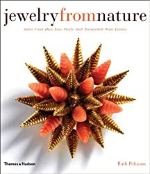 Jewelry from Nature: Amber  Coral  Horn  Ivory  Pearls  Shell  Tortoiseshell  Wood  Exotica