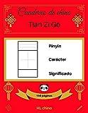 [Cuaderno de chino: Tian Zi Ge] Pinyin – Carácter – Significado (150 páginas)