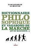 Dictionnaire philosophique et vagabond du marcheur