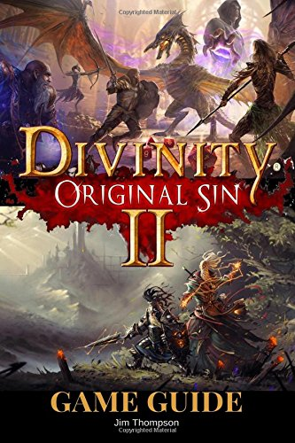 Divinity: Original Sin 2 Guide Book: Strategy guide packed with information about walkthroughs, quests, skills and abilities and much more! por Jim Thompson