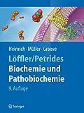 Löffler/Petrides Biochemie und Pathobiochemie (Springer-Lehrbuch)