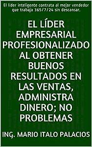 el mejor seo: EL LÍDER EMPRESARIAL PROFESIONALIZADO AL OBTENER BUENOS RESULTADOS EN LAS VENTAS...