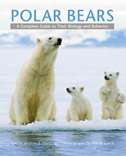 Polar Bears: A Complete Guide to Their Biology and Behavior by [Derocher, Andrew E]