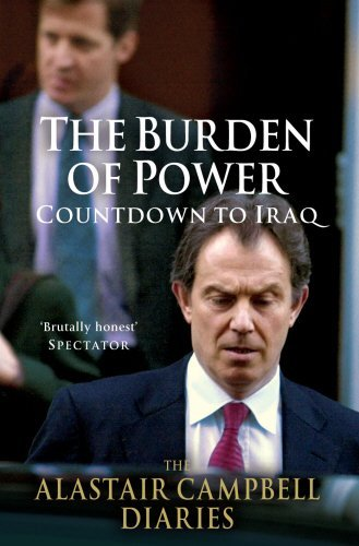 Portada del libro The Burden of Power: Countdown to Iraq - The Alastair Campbell Diaries: 4 by Alistair Campbell (2012-08-05)